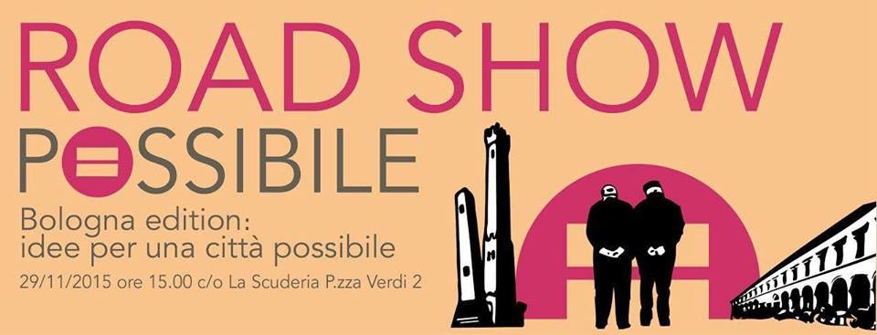 RoadShow Possibile: Bologna, idee per una città #possibile