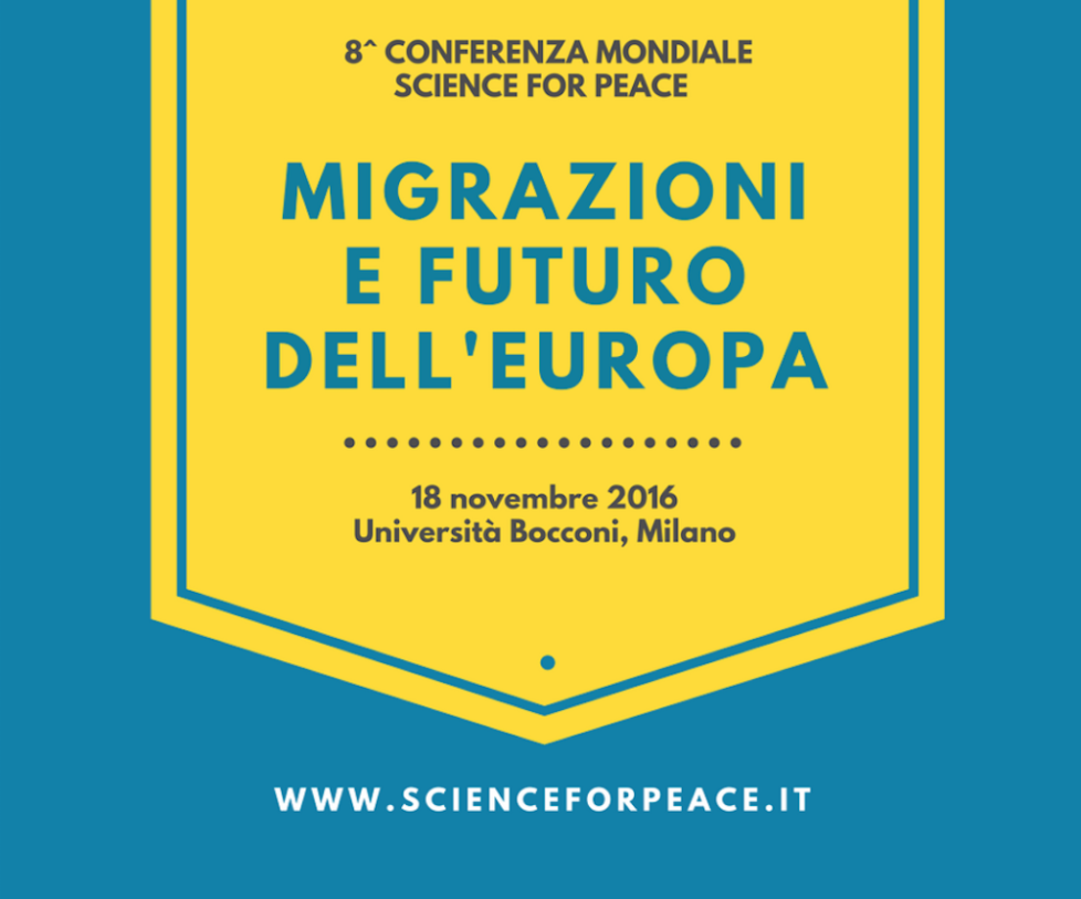 8^ Edizione Conferenza Mondiale Science for Peace: Migrazioni e futuro dell'Europa