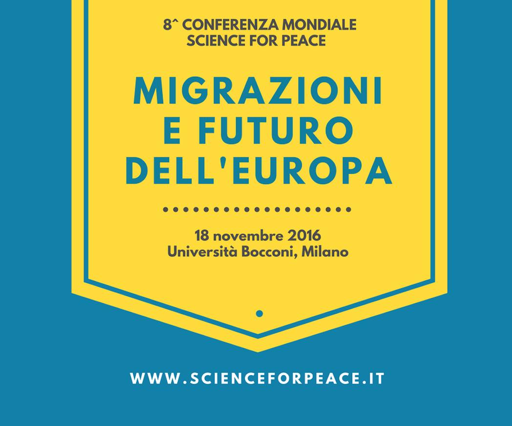 8^ Edizione Conferenza Mondiale Science for Peace: Migrazioni e futuro dell'Europa