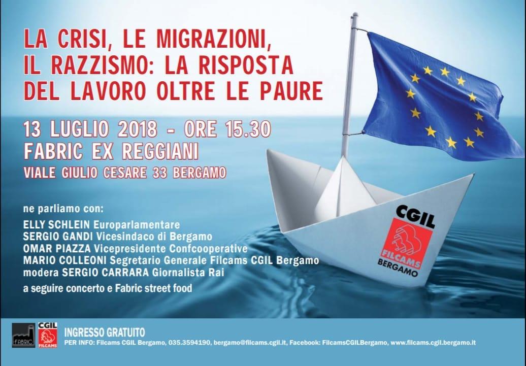 La Crisi, Le Migrazioni, Il Razzismo: La Risposta Del Lavoro Oltre Le Paure.
