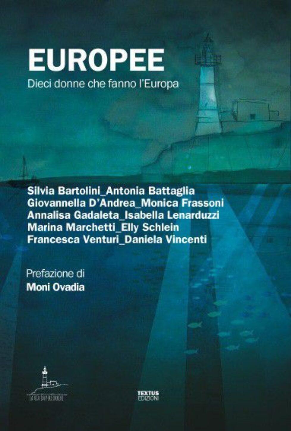 """Il futuro dell'Europa è nelle mani delle donne? In occasione della pubblicazione del libro """"Europee, dieci donne che fanno l'Europa"""""""