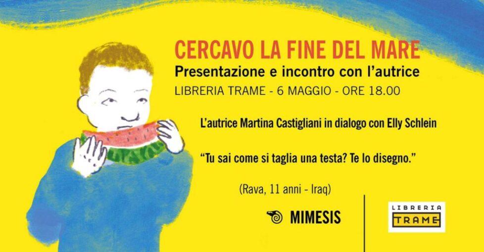 """Martina Castigliani presenta """"Cercavo la fine del mare"""" Mimesis"""